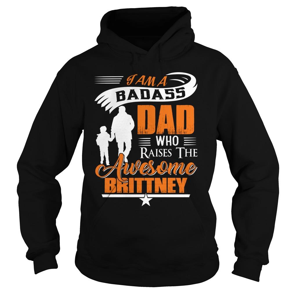Badass Dad Raises Brittney Hoodie