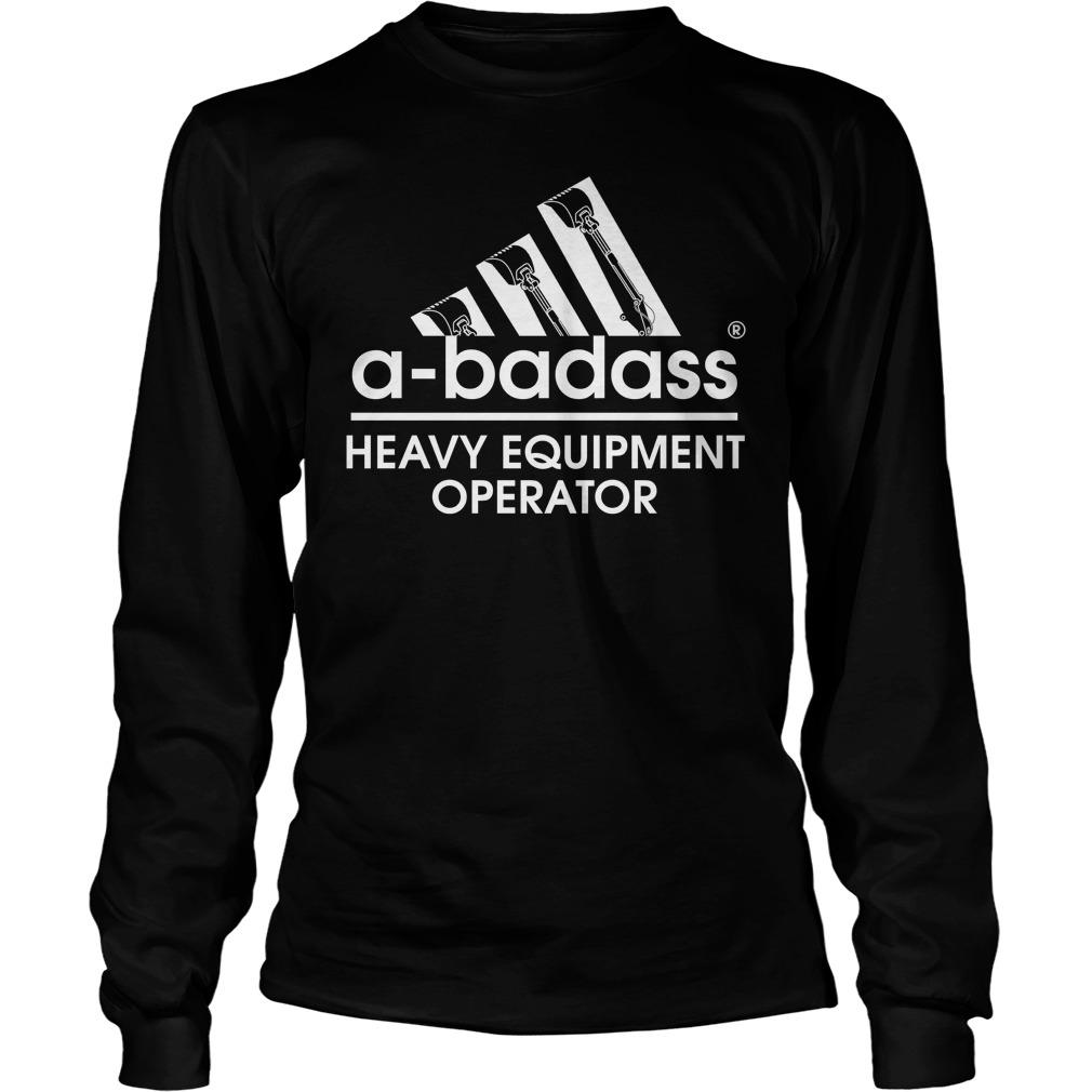 Badass Heavy Equipment Operator Longsleeve Shirt