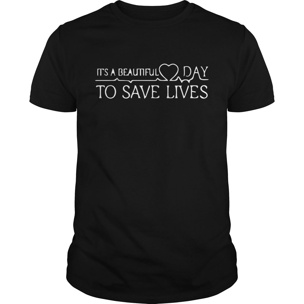 Beautiful Day Save Lives Shirt