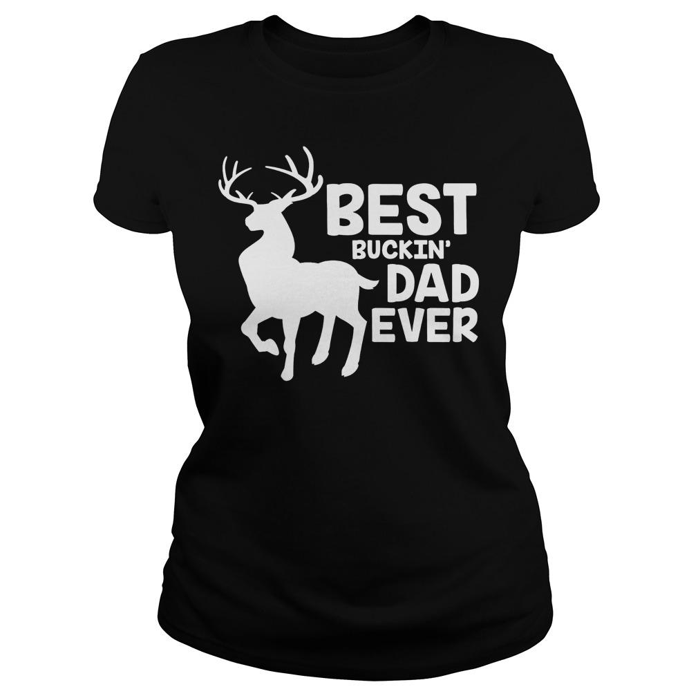 Best Buckin Dad Ever Ladies Shirt