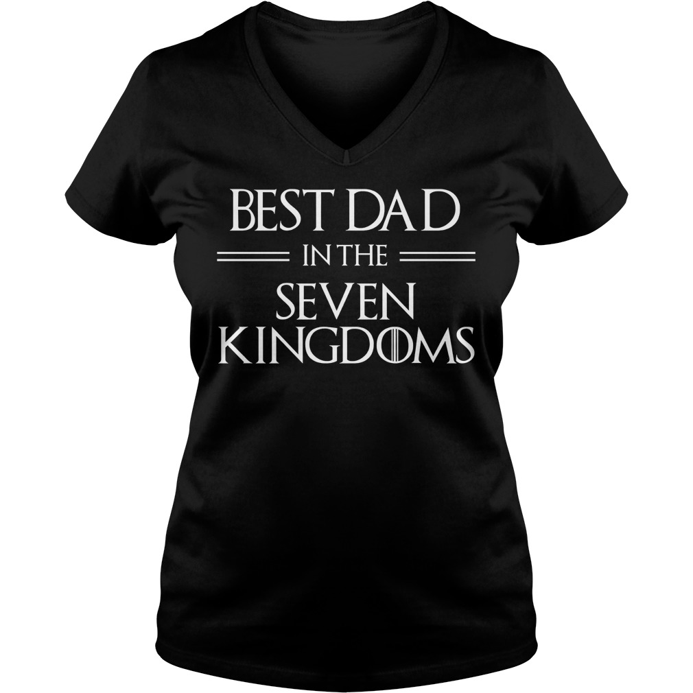 Best Dad Seven Kingdoms V Neck T Shirt