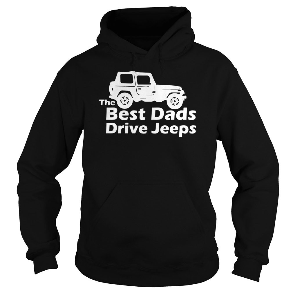 Best Dads Drive Jeeps Hoodie