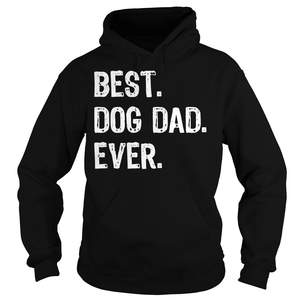 Best Dog Dad Ever Hoodie