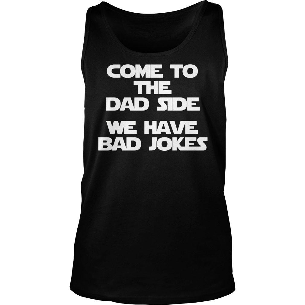 Come Dad Side Bad Jokes Tank Top