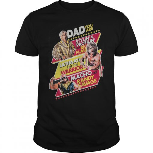 Dad Stylin Profilin Like Rick Flair Ultmate Like Warri Shirt