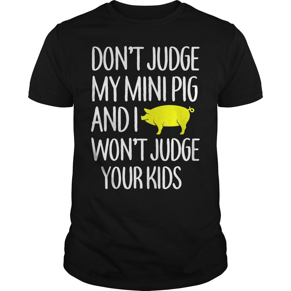 Dont Judge Mini Pig Wont Judge Kids Shirt