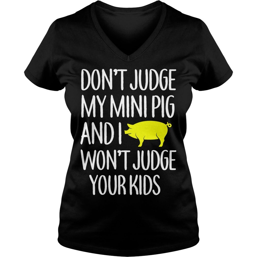 Dont Judge Mini Pig Wont Judge Kids V Neck T Shirt