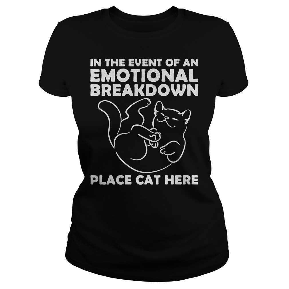 Event Emotional Breakdown Place Cat Ladies Shirt