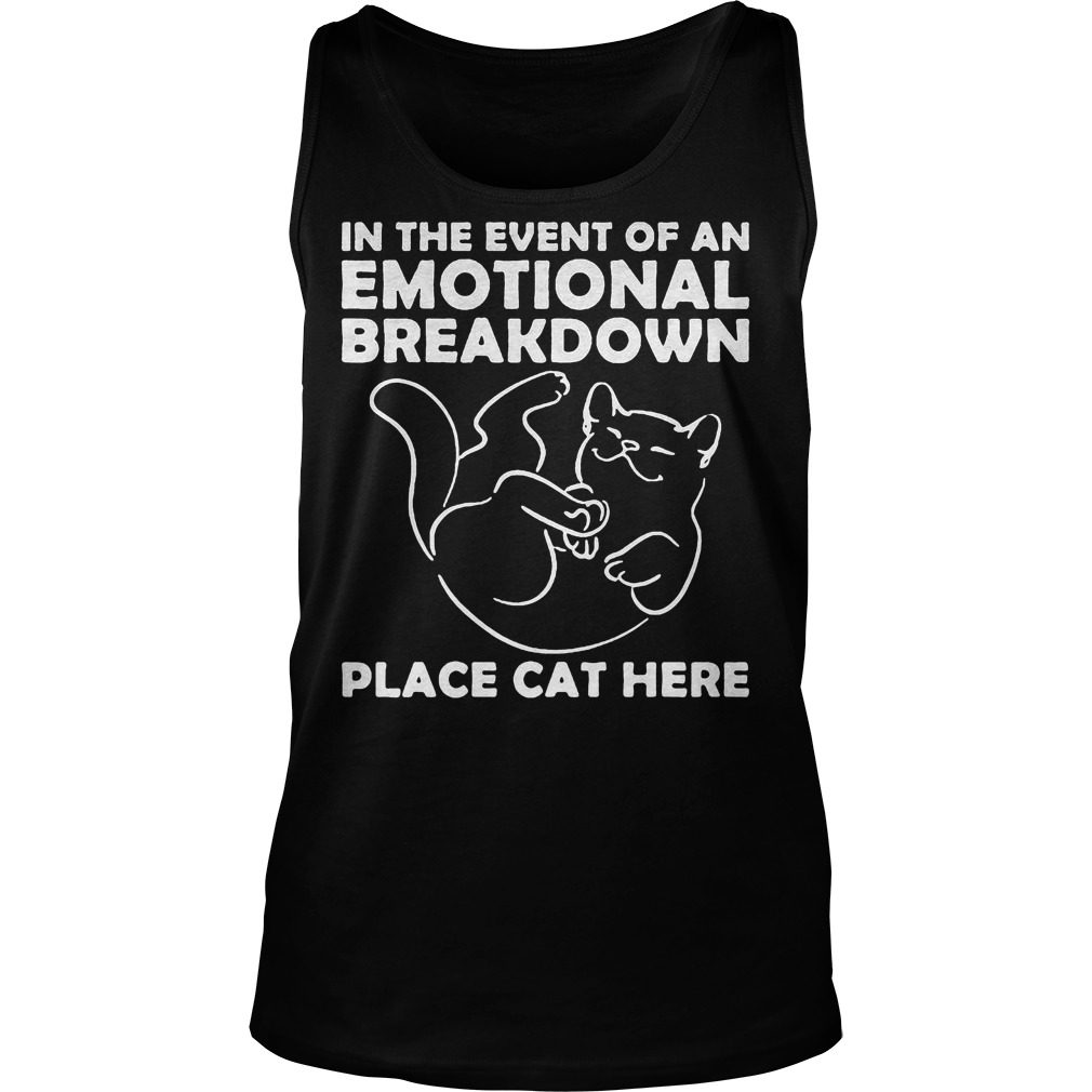 Event Emotional Breakdown Place Cat Tank Top