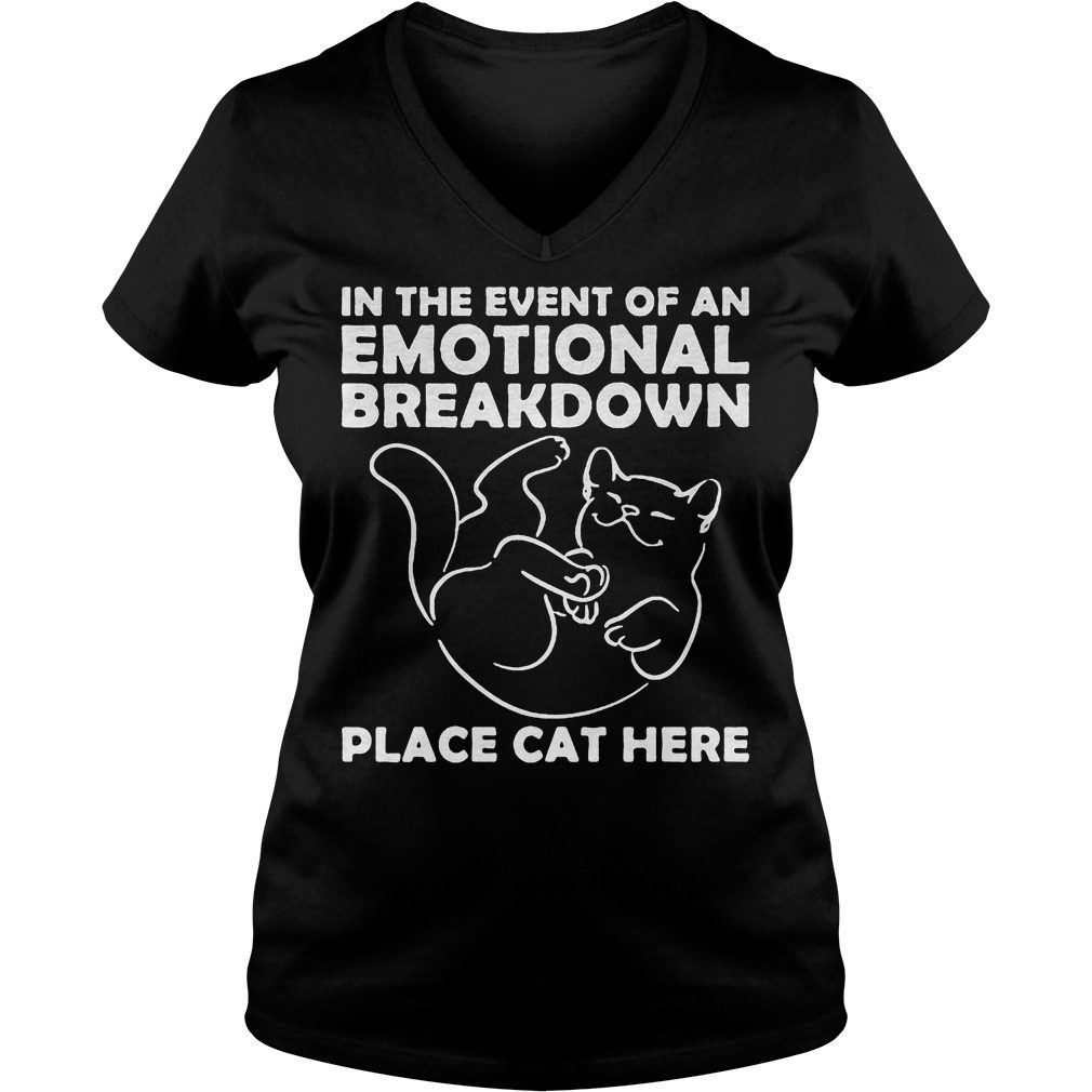 Event Emotional Breakdown Place Cat V Neck T Shirt