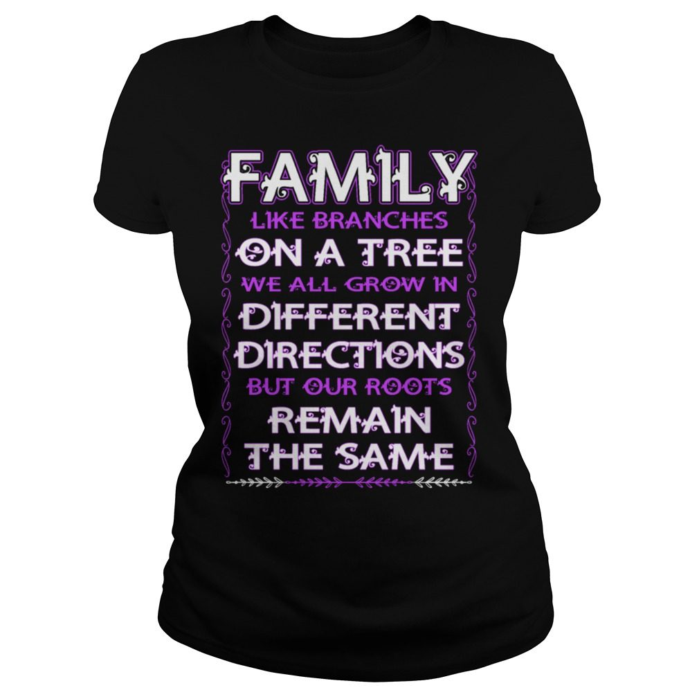 Family Like Branches Tree Grow Different Directions Ladies Shirt
