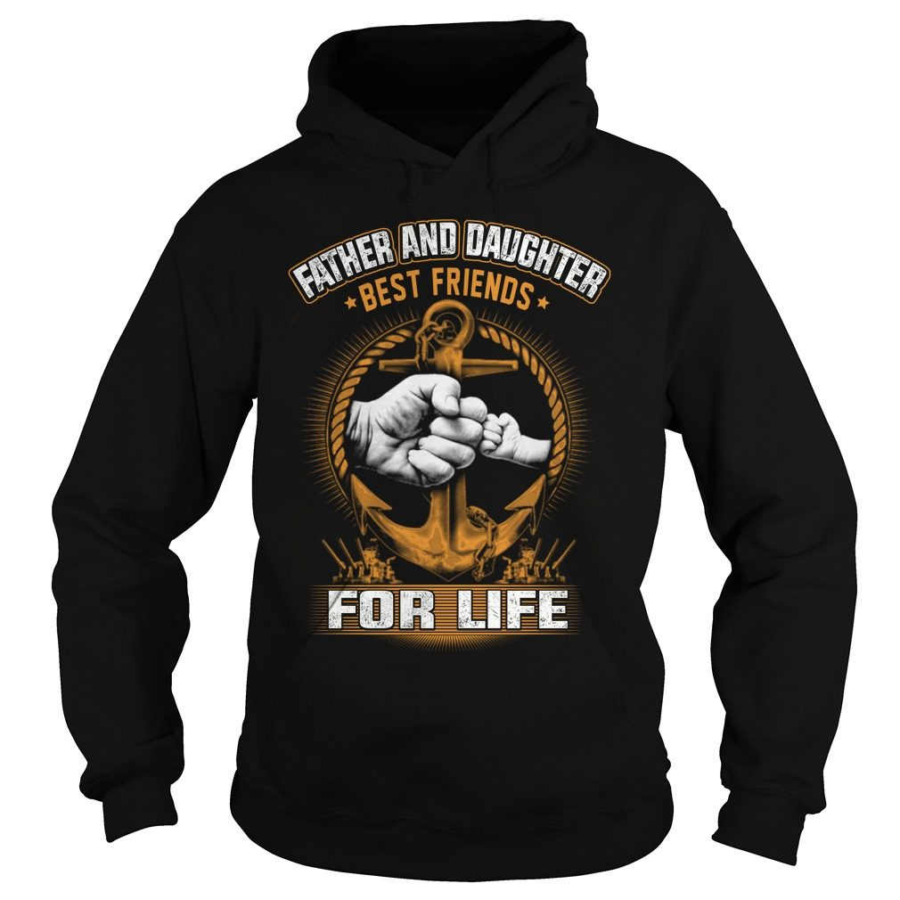 Father Daughter Best Friends Life Hoodie