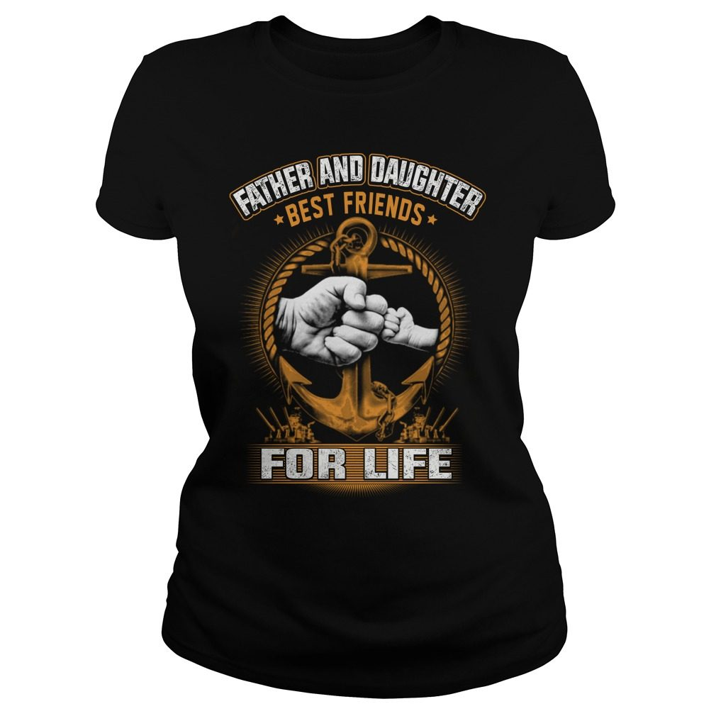 Father Daughter Best Friends Life Ladies Shirt
