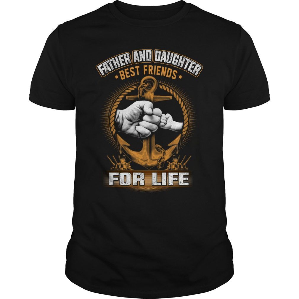 Father Daughter Best Friends Life Shirt