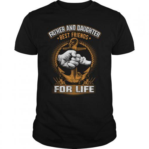 Father Daughter Best Friends Life Shirt