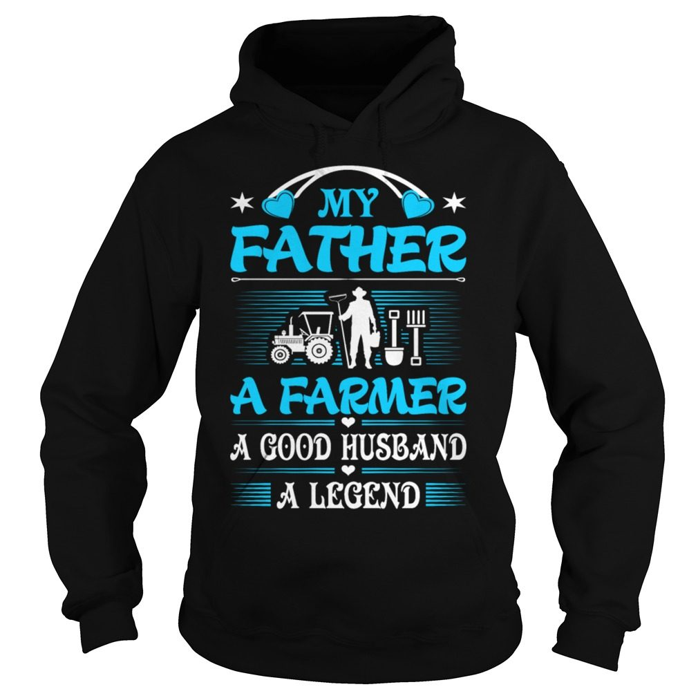 Father Farmer Good Husband Legend Hoodie