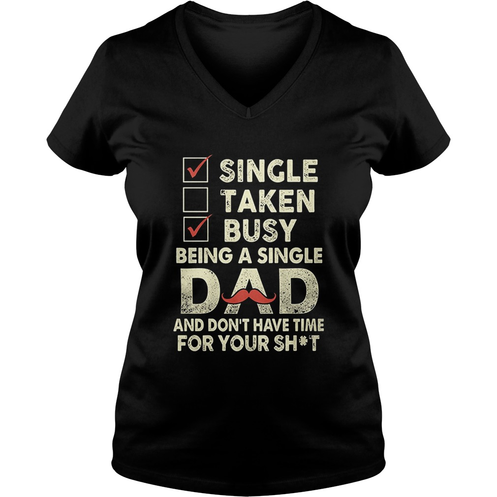 Funny Single Dad V Neck T Shirt
