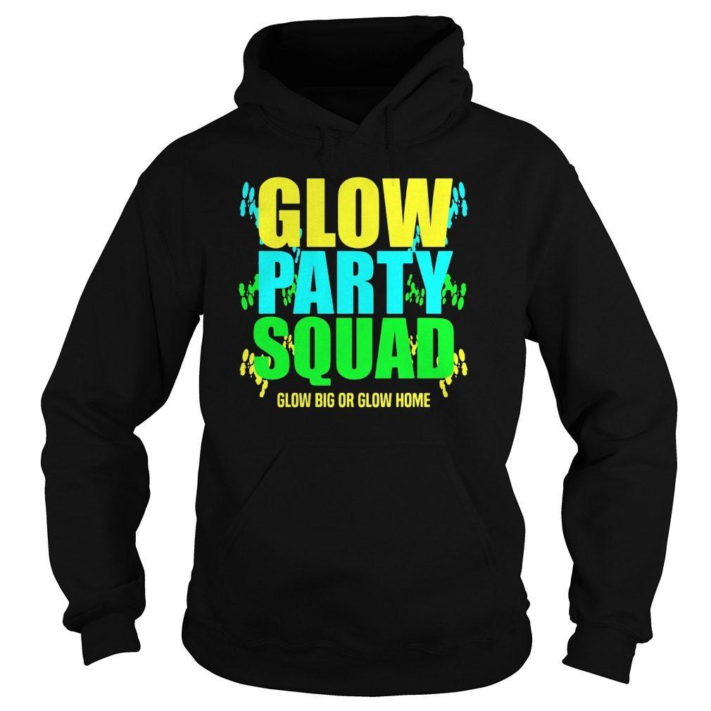 Glow Party Squad Glow Big Glow Home Hoodie