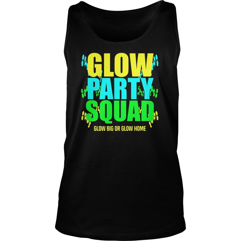 Glow Party Squad Glow Big Glow Home Tank Top