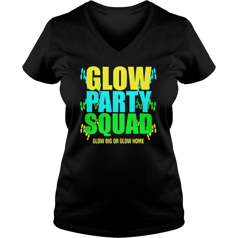 Glow Party Squad Glow Big Glow Home V Neck T Shirt