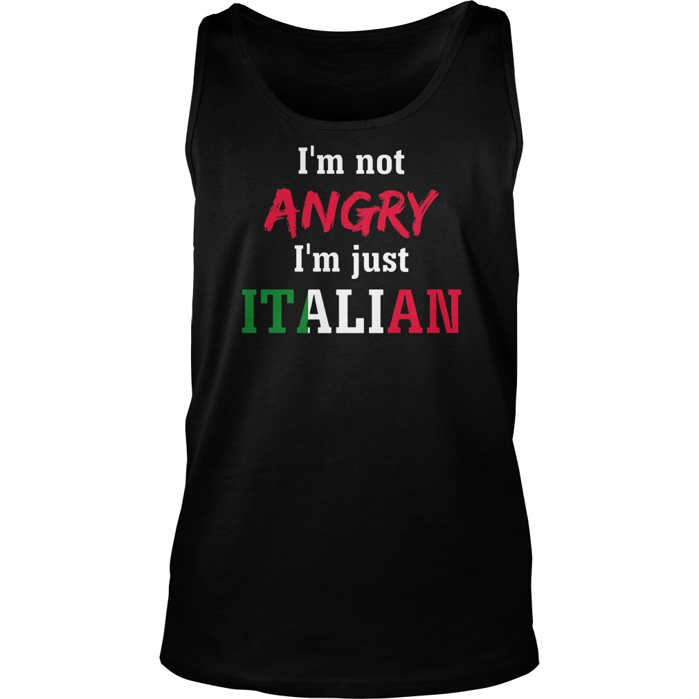 Im Not Angry Im Just Italian Tank Top