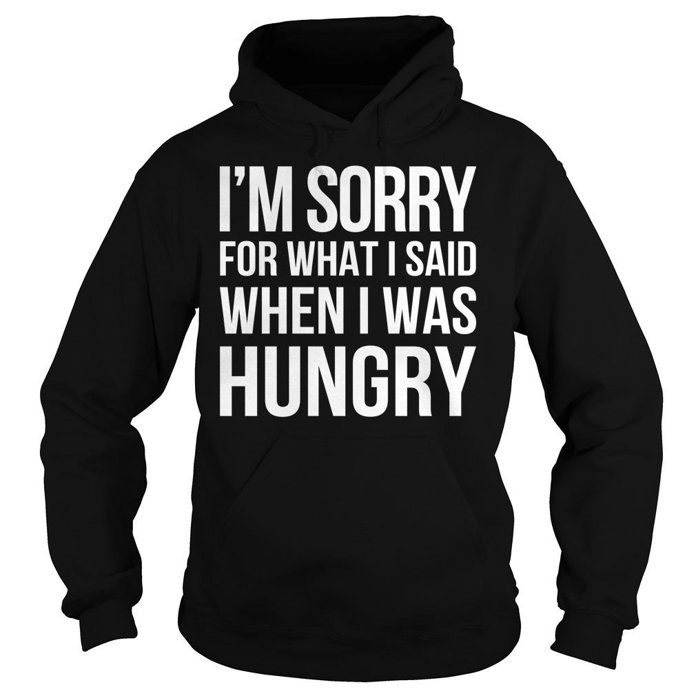 Im Sorry Said Hungry Hoodie
