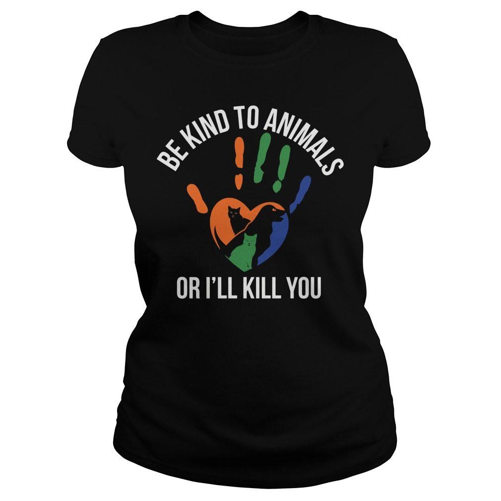 Kind Animal Ill Kill Ladies Shirt