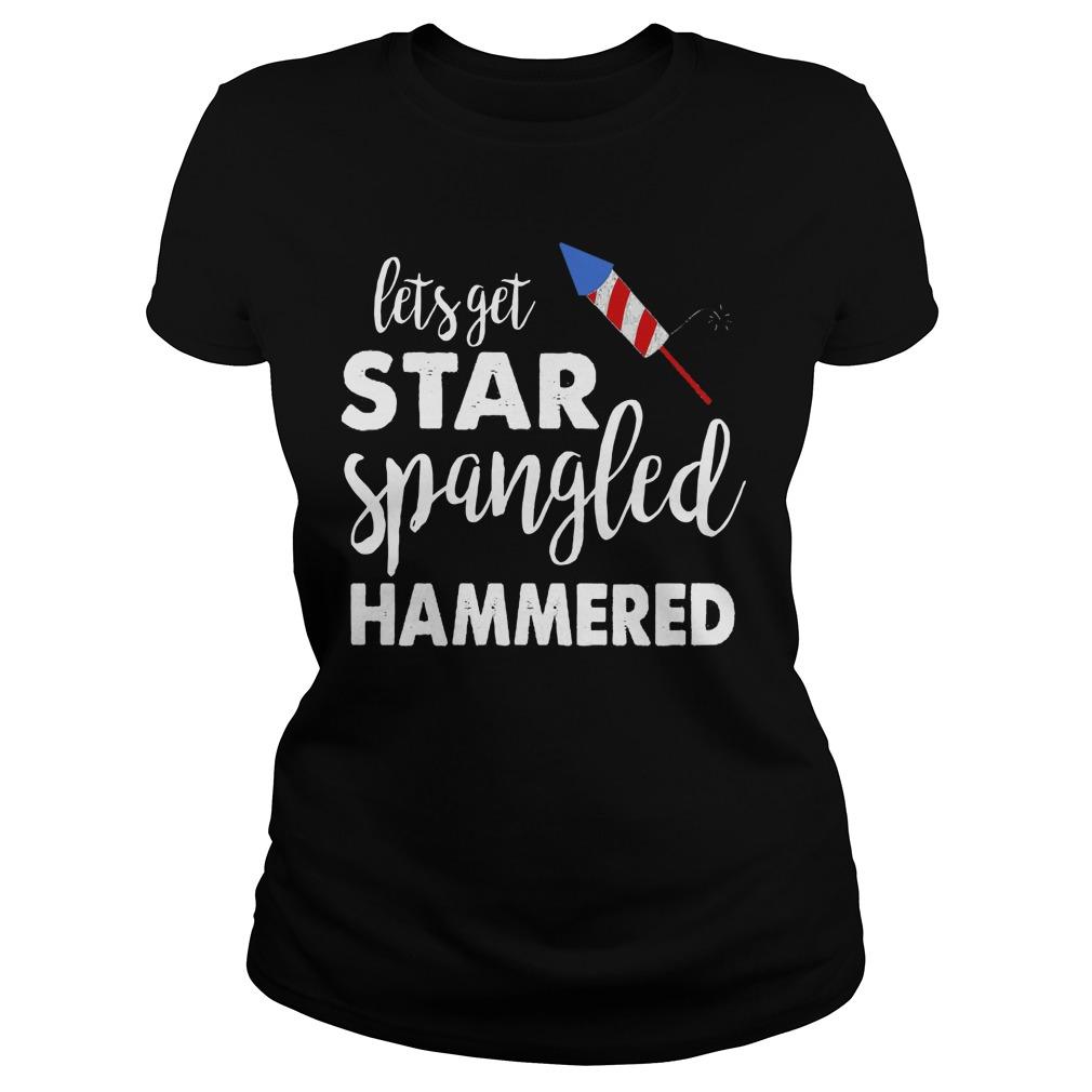 Let Get Star Spangled Hammered Ladies Shirt
