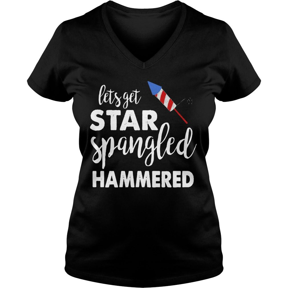 Let Get Star Spangled Hammered V Neck T Shirt