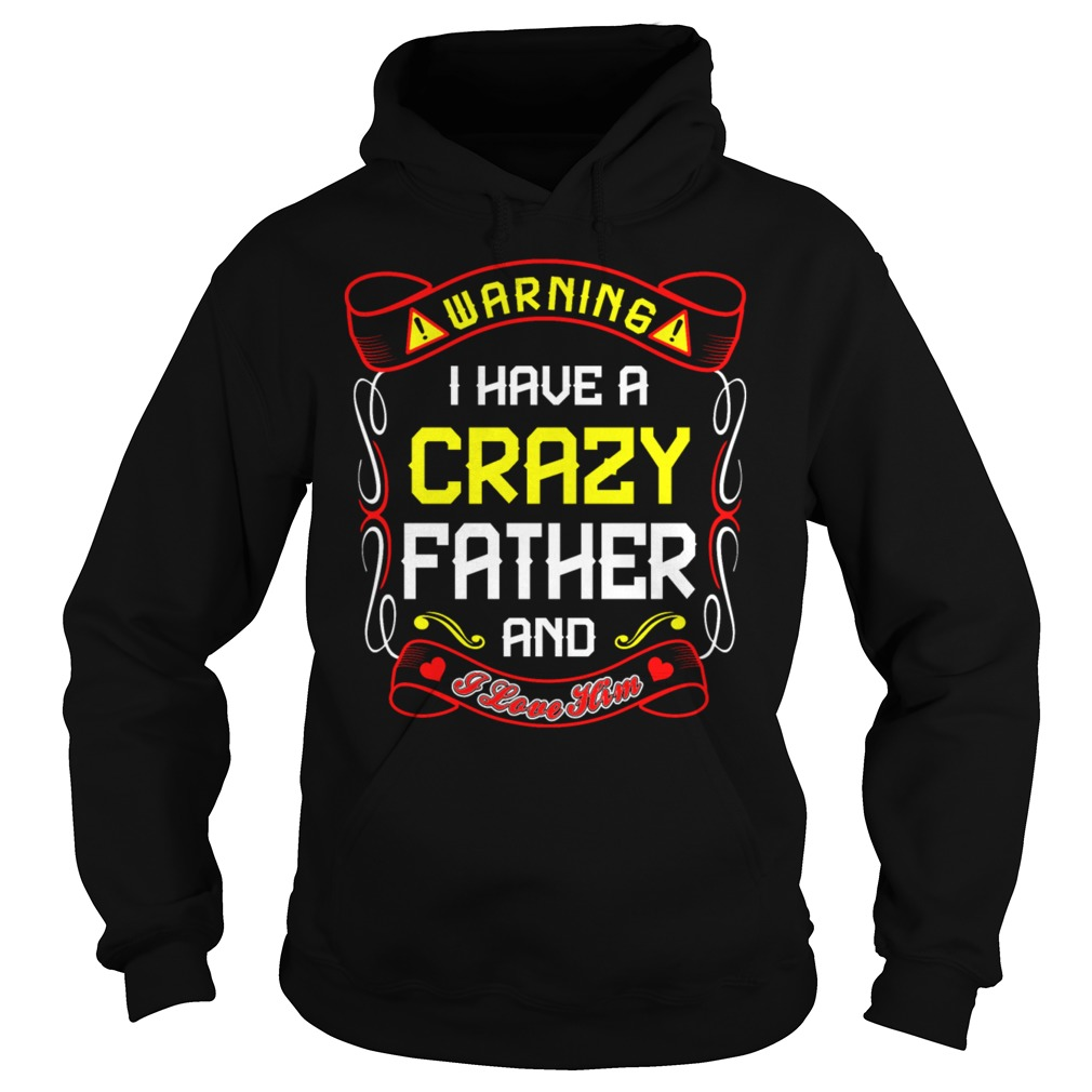 Love Crazy Father Hoodie