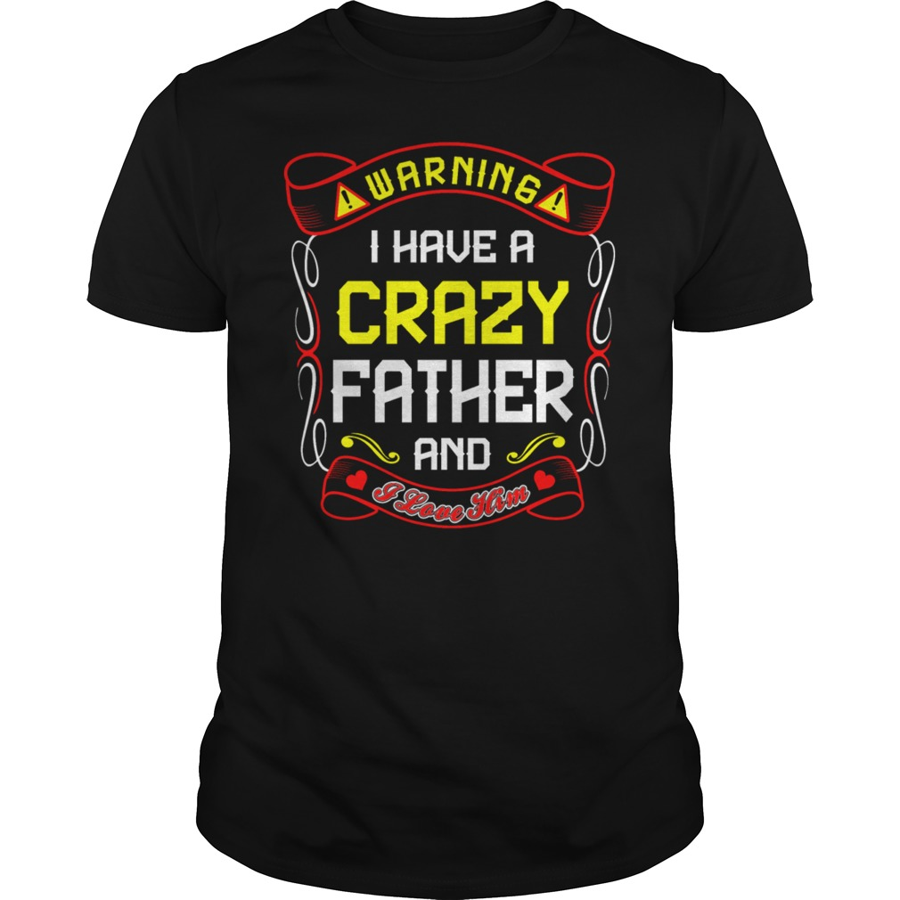 Love Crazy Father Shirt