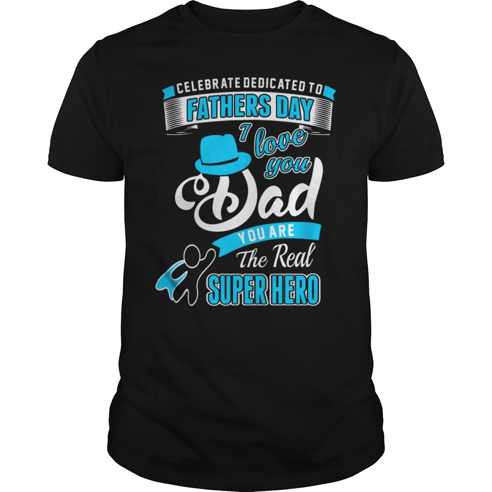 Love Dad Dad Real Super Hero Shirt