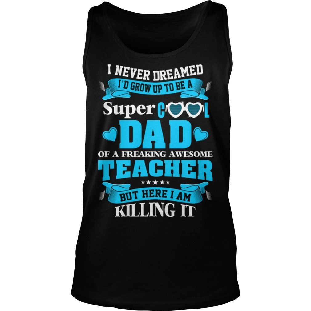Never Dreamed Super Cool Dad Teacher Tank Top