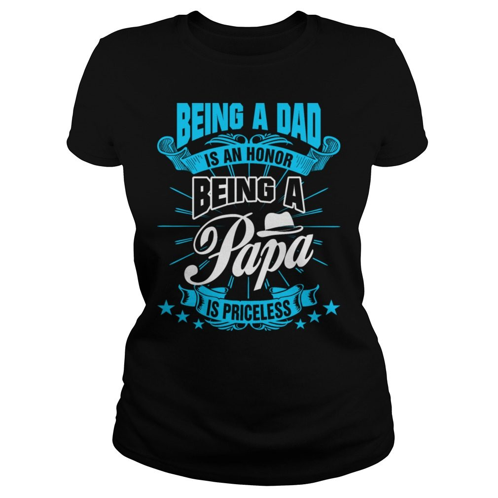 Papa Honor Priceless Fathers Day 2017 Ladies Shirt