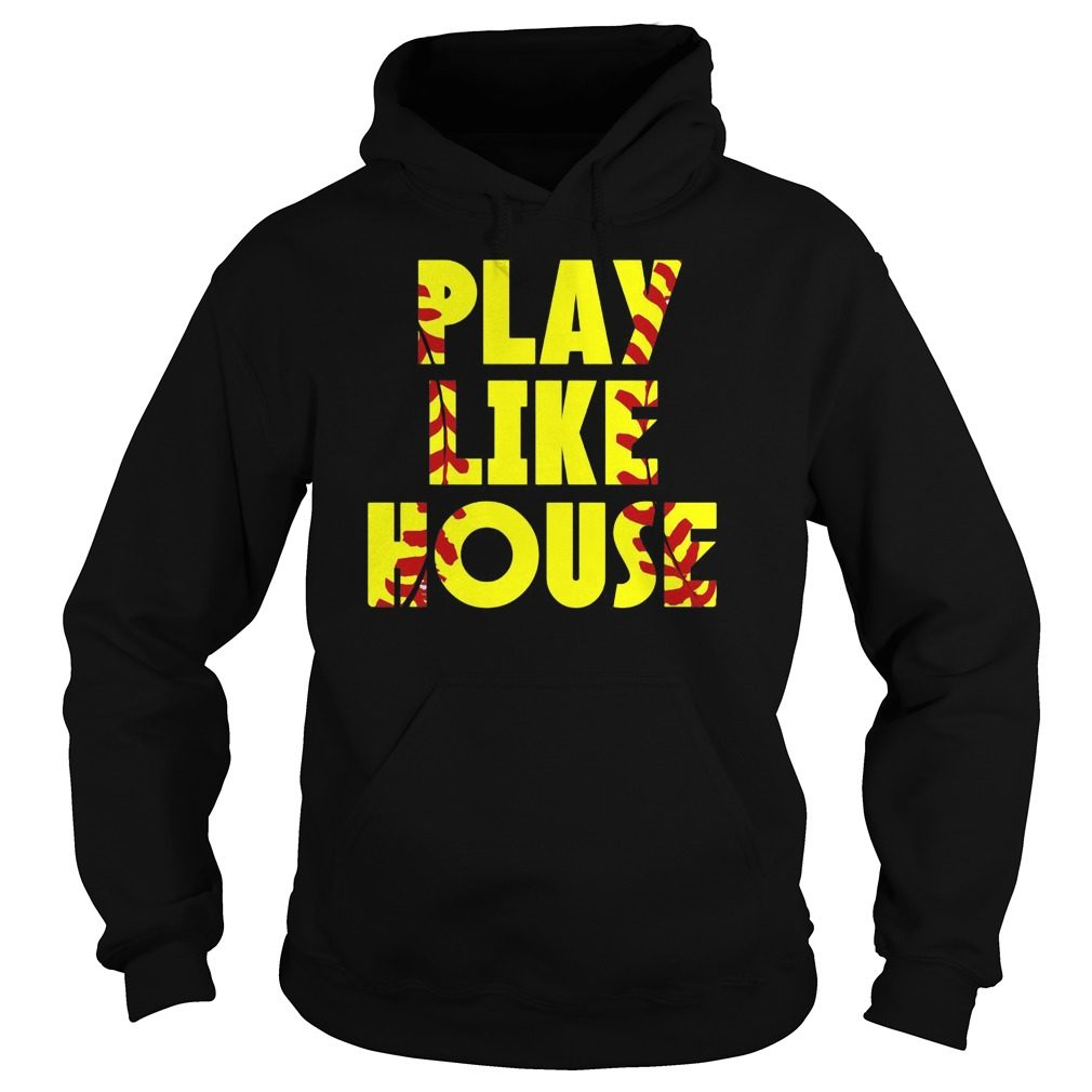 Play Like House Hoodie