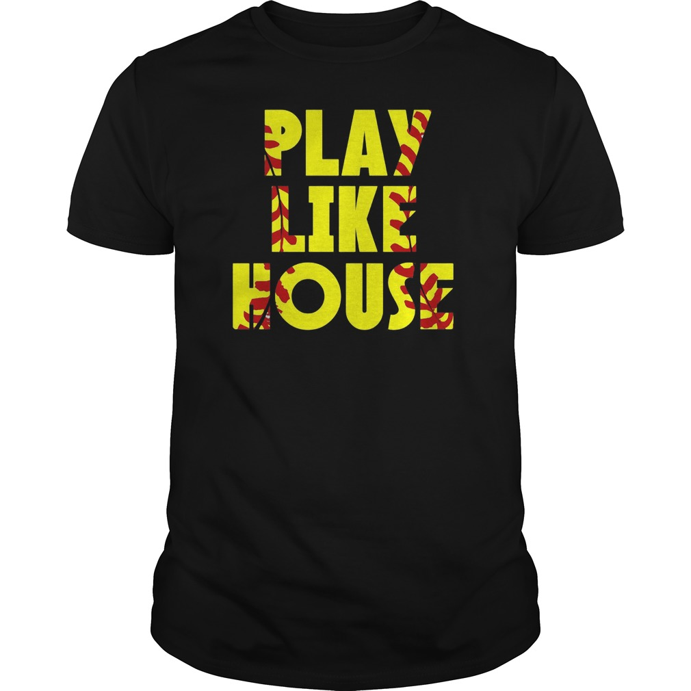 Play Like House Shirt