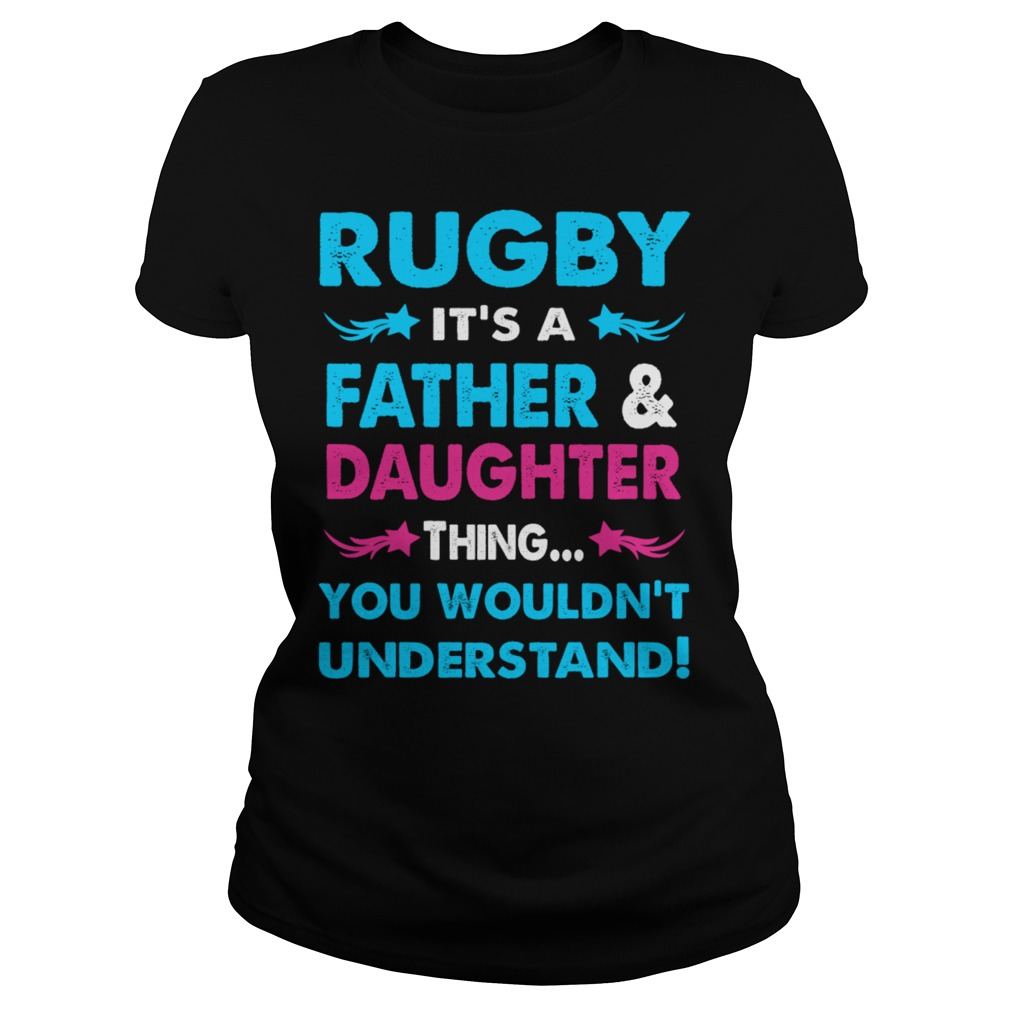 Rugby Father Daughter Ladies Shirt
