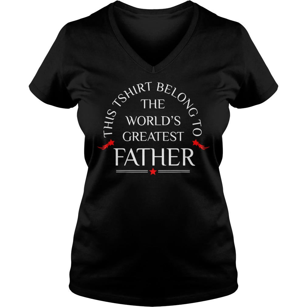 Shirt Belong Wolds Greatest Father V Neck T Shirt