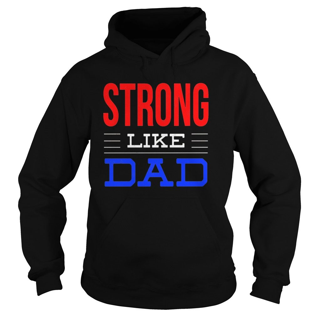 Strong Like Dad Hoodie