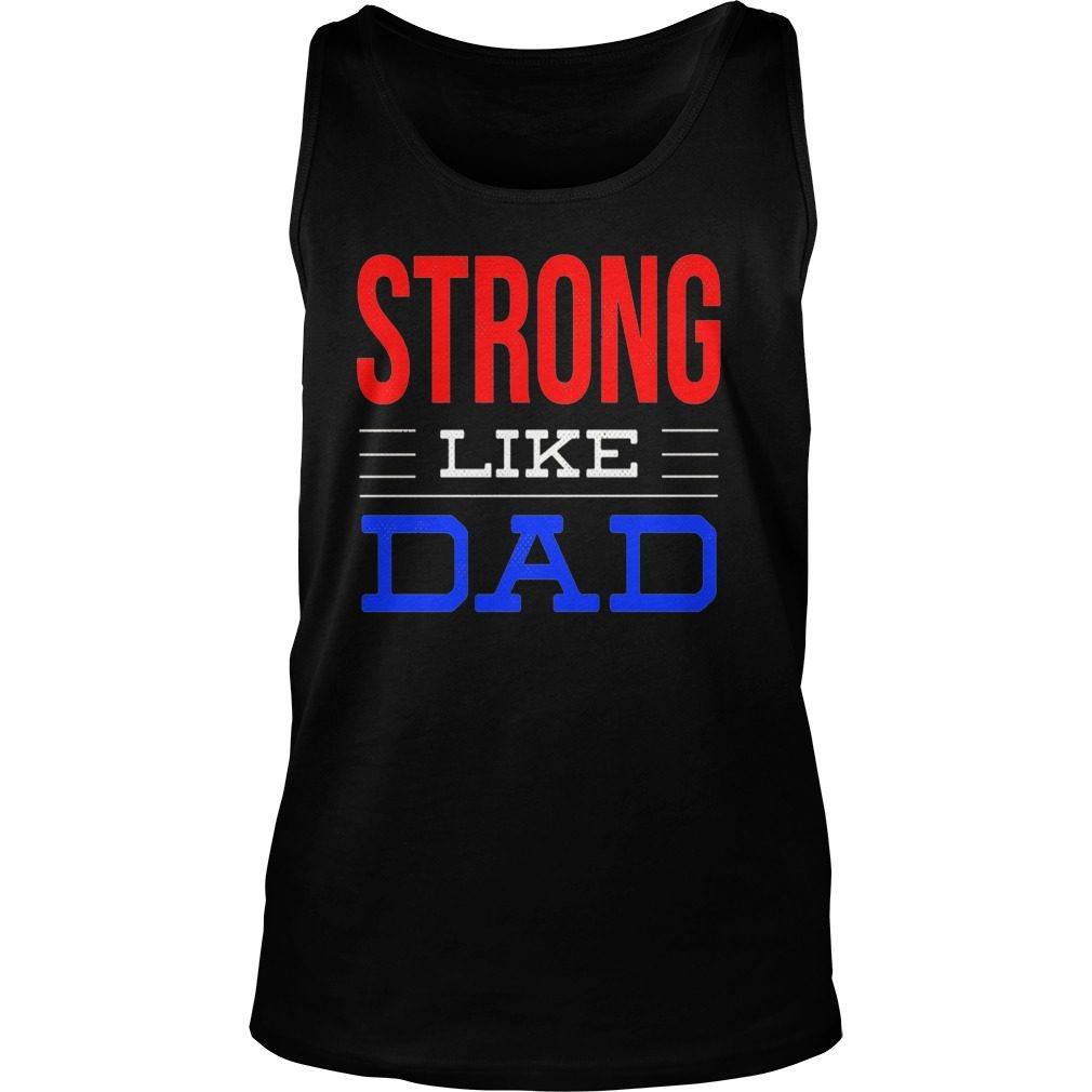 Strong Like Dad Tank Top
