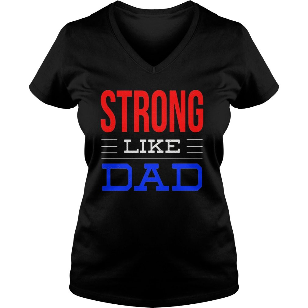Strong Like Dad V Neck