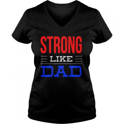 Strong Like Dad V Neck