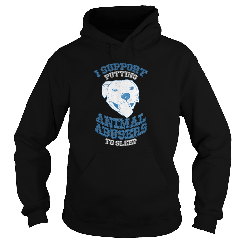 Support Putting Animal Abusers Sleep Hoodie