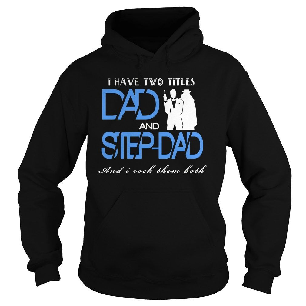 Two Titles Dad Step Dad Hoodie