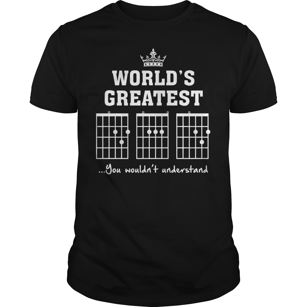 World's Greatest You Wouldn't Understand Shirt