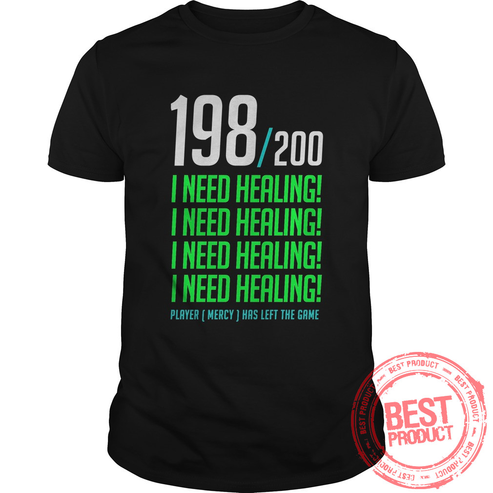 198 200 Need Healing Shirt