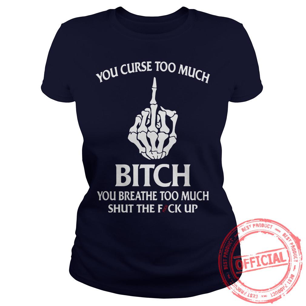 You curse too much bitch