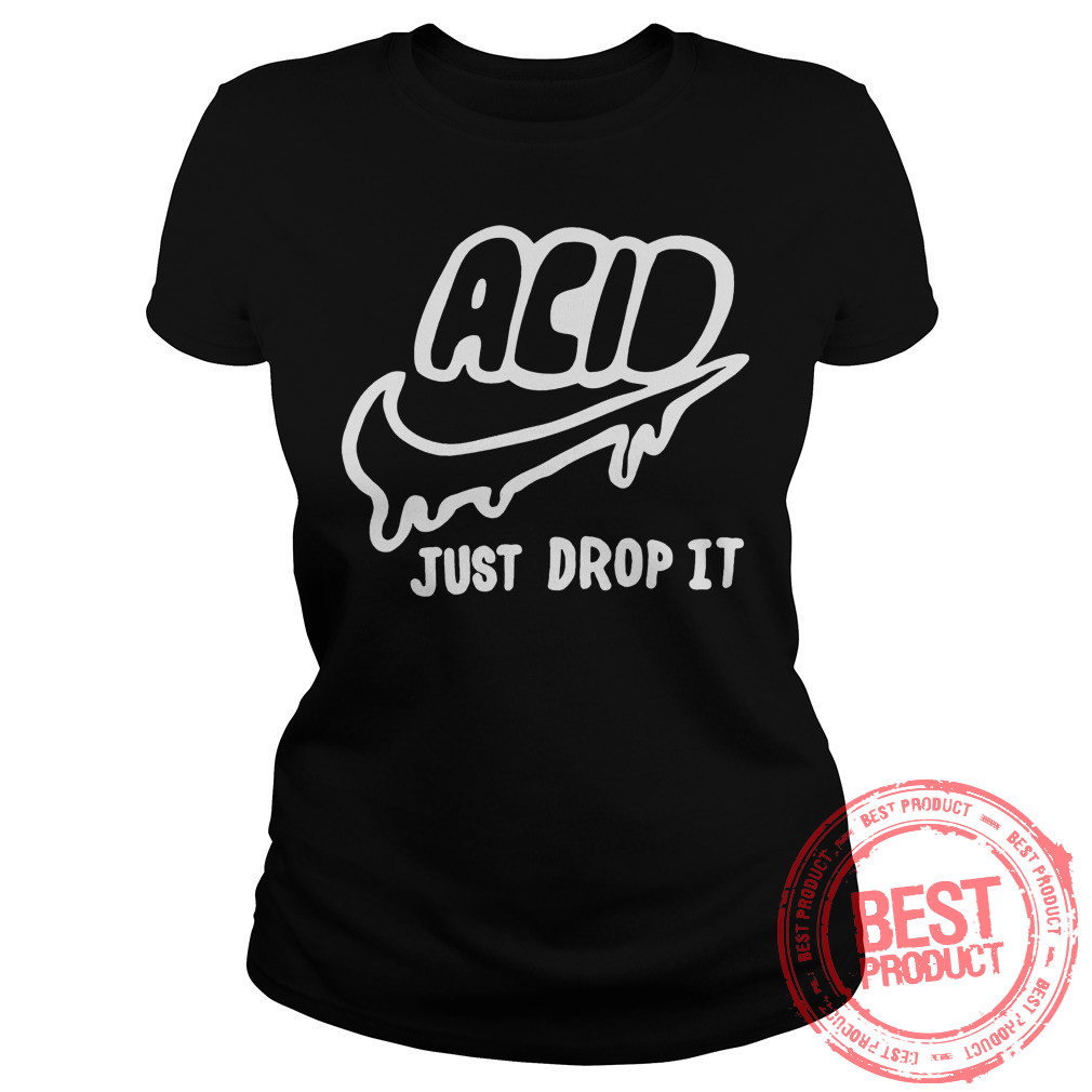 Acid Just Drop Ladies Tee