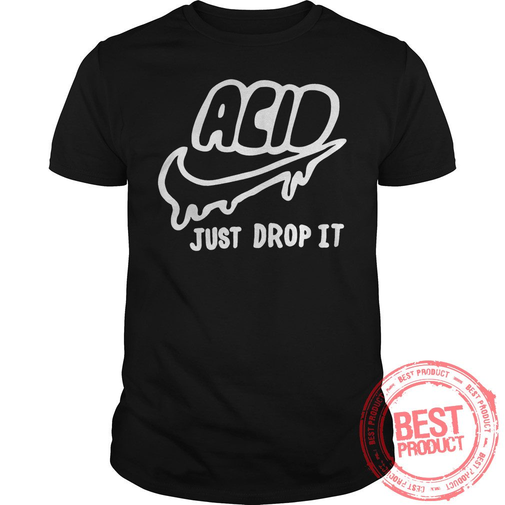 Acid Just Drop Shirt