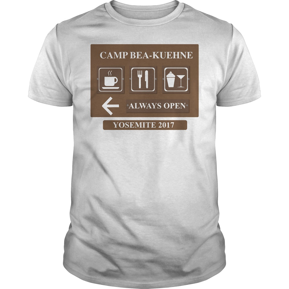 Camp Bea Kuehne Alway Open Yosemite 2017 Shirt
